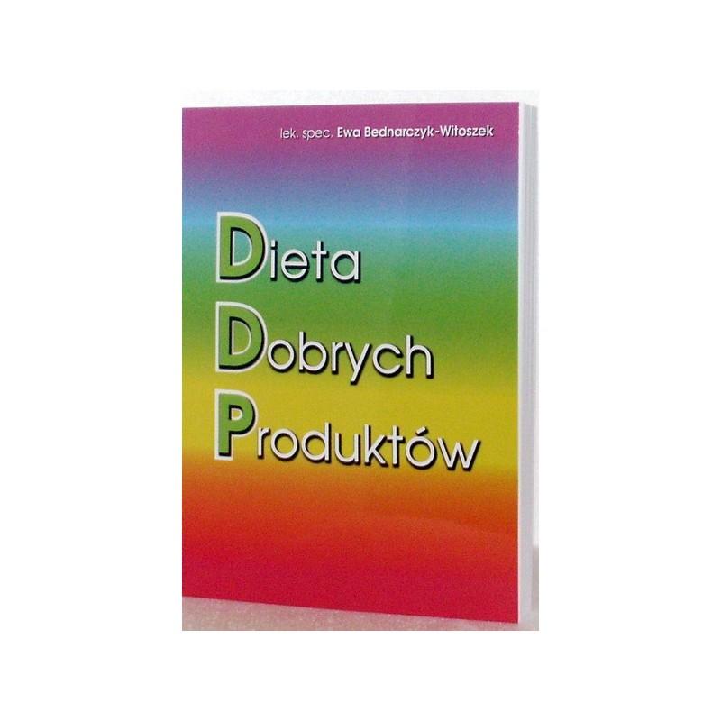 Dieta Dobrych Produktów DDP - Książka  Autor Ewa Bednarczyk-Witoszek