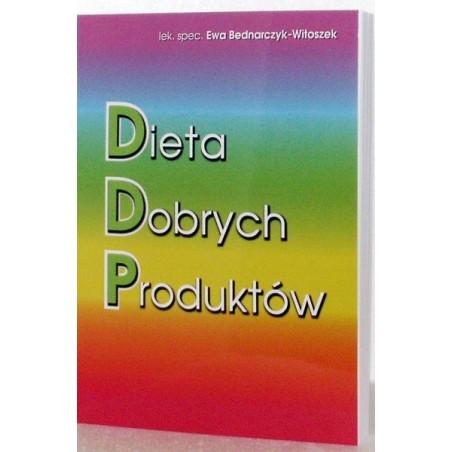 Dieta Dobrych Produktów DDP - Książka Autor Ewa Bednarczyk-Witoszek Dieta Dobrych Produktów DDP