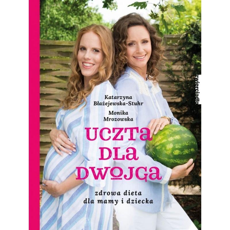 """Książka """"Uczta dla dwojga"""" Katarzyna Błażejewska-Stuhr Monika Mrozowska"""