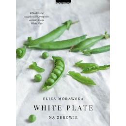 """Książka """"White. Plate. Na zdrowie"""" Eliza Mórawska Twarda okładka"""