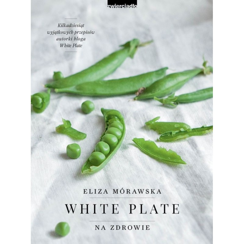 """Książka """"White. Plate. Na zdrowie"""" Eliza Mórawska"""