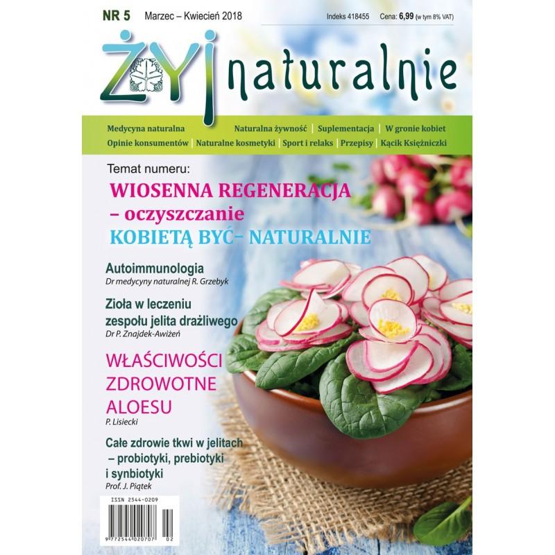 """Czasopismo """"Żyj Naturalnie"""" Marzec Kwiecień 2018 numer 5"""