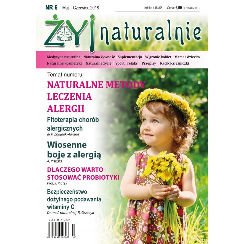 """Czasopismo """"Żyj Naturalnie"""" Maj Czerwiec 2018 numer 6"""